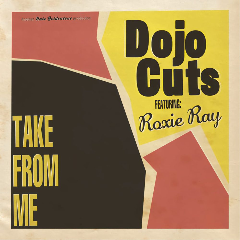 Dojo Cuts - Take From Me