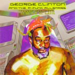 George Clinton & The P-Funk All Stars – T.A.P.O.A.F.O.M.