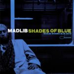 Madlib – Shades Of Blue