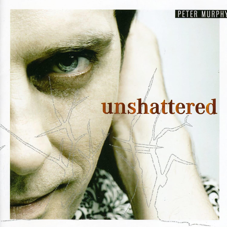 Peter Murphy - Unshattered